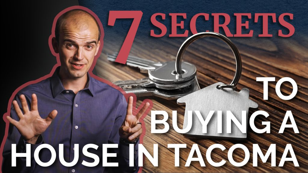 7 Secrets to Buying a House in the Tacoma Housing Market